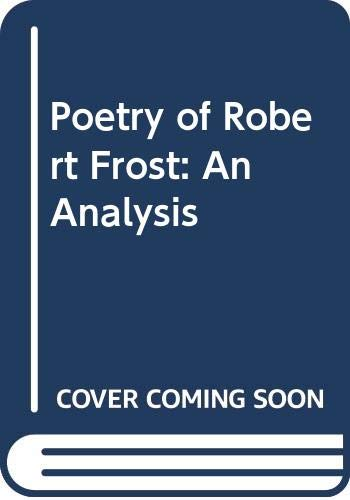 9780028439907: Poetry of Robert Frost: An Analysis