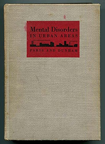 9780028445304: Mental Disorders in Urban Areas: An Ecological Study of Schizophrenia and Other Psychoses