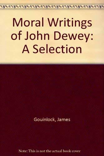 9780028454207: Moral Writings of John Dewey: A Selection