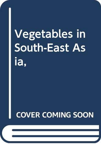 9780028459103: Vegetables in South-East Asia,