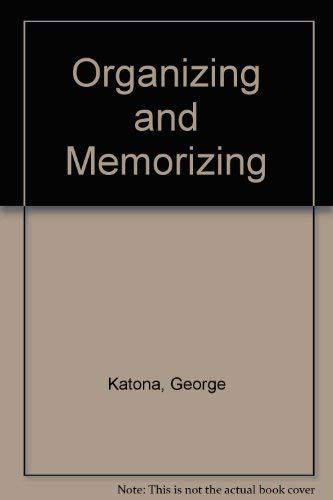 9780028475509: Organizing and Memorizing: Studies in the Psychology of Learning and Teaching