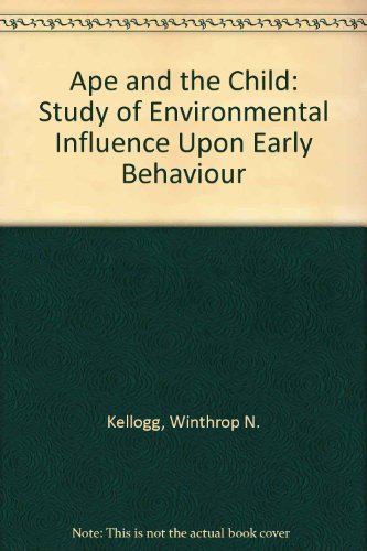 9780028475905: Ape and the Child: Study of Environmental Influence Upon Early Behaviour