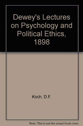 9780028479309: Dewey's Lectures on Psychology and Political Ethics, 1898