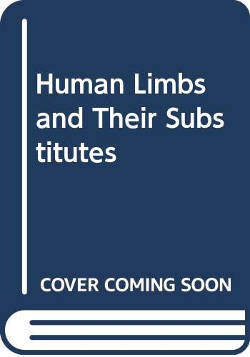 9780028479507: Human Limbs and Their Substitutes