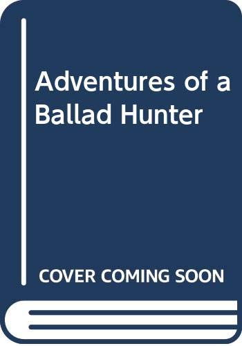 9780028484808: Adventures of a Ballad Hunter