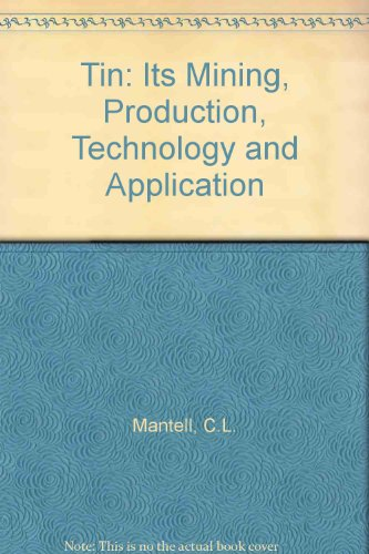9780028487908: Tin: Its Mining, Production, Technology and Application