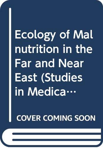 9780028490106: Ecology of Malnutrition in the Far and Near East (Studies in Medical Geography)