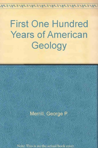 9780028491806: First One Hundred Years of American Geology