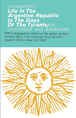 9780028516509: Life in the Argentine Republic in the Days of the Tyrants (Hafner Library of Classics)