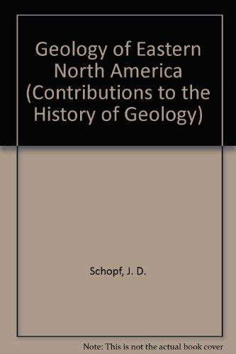 9780028518404: Geology of Eastern North America (Contributions to the History of Geology)