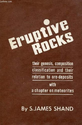 9780028521206: Eruptive Rocks: Genesis, Composition, Classification and Relation to Ore Deposits