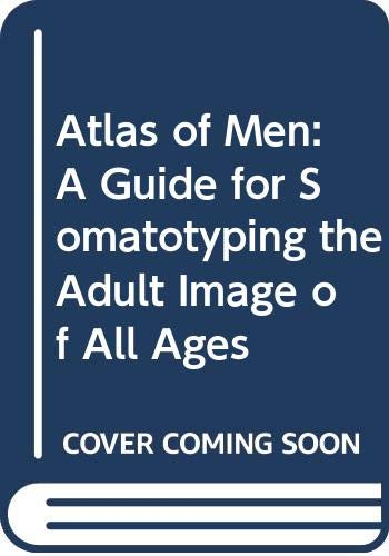 9780028521602: Atlas of Men: A Guide for Somatotyping the Adult Male of All Ages