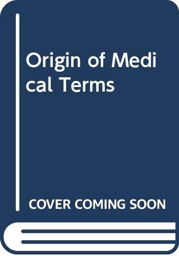 9780028523903: Origin of Medical Terms