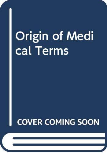 9780028523903: Origin of Medical Terms