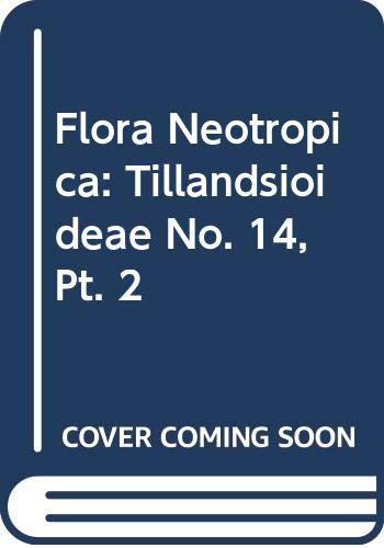 9780028525204: Tillandsioideae (Bromeliaceae) (Flora Neotropica; Monograph No. 14, Part 2)