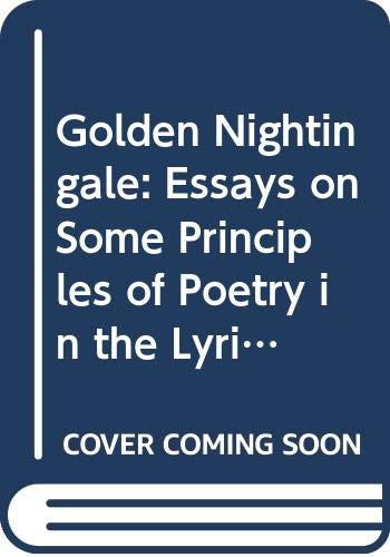 9780028526904: Golden Nightingale: Essays on Some Principles of Poetry in the Lyrics of William Butler Yeats