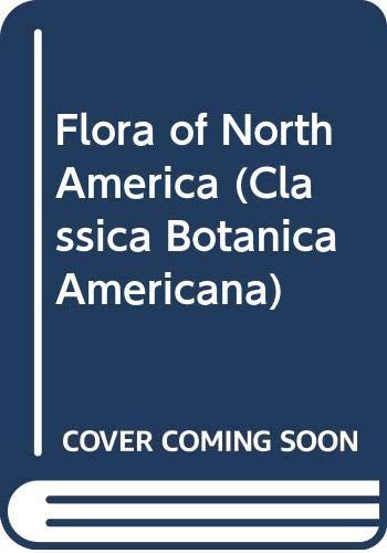 9780028536408: Flora of North America (Classica Botanica Americana)
