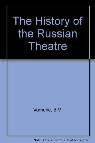 9780028541501: History of the Russian Theatre: 17th Through 19th Centuries