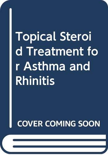 9780028587004: Topical Steroid Treatment for Asthma and Rhinitis