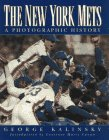 NEW YORK METS: A PHOTOGRAPHIC HISTORY, THE: Kalinsky, George