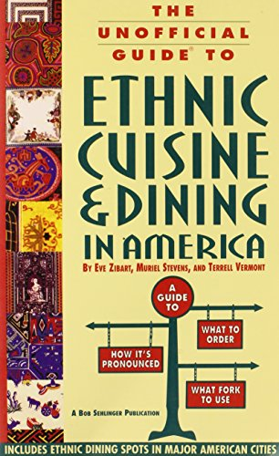 9780028600673: The Unofficial Guide to Ethnic Cuisine and Dining in America