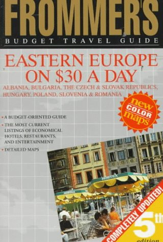 9780028600925: Frommer's Budget Travel Guide: Eastern Europe on $30 a Day : Albania, the Czech & Slovak Republics, Hungary, Poland, Slovenia & Romania (Frommer's Eastern Europe from $ a Day)