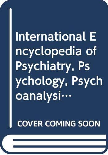 9780028602592: International Encyclopedia of Psychiatry, Psychology, Psychoanalysis and Neurology.