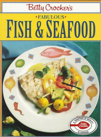 9780028602813: Betty Crocker's Fabulous Fish and Seafood