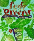 Leafy Greens: An A-To-Z Guide to 30 Types of Greens Plus 120 Delicious Recipes: Bittman, Mark