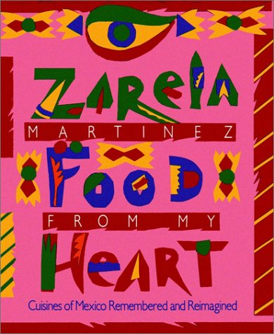 9780028603612: Food from My Heart: Cuisines of Mexico Remembered and Reimagined