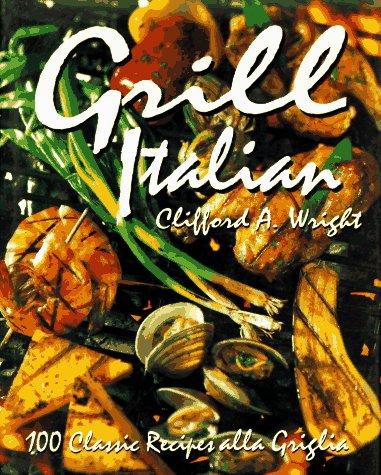 9780028603650: Grill Italian: 100 Classic Recipes Alla Griglia