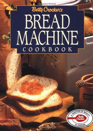 9780028603674: Betty Crocker's Bread Machine Cookbook (Betty Crocker Home Library)