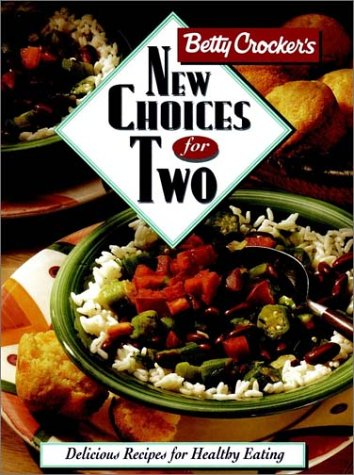 9780028603681: Betty Crocker's New Choices For Two (Betty Crocker Home Library)