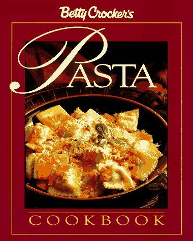9780028603742: Betty Crocker's Pasta Cookbook (Betty Crocker Home Library)