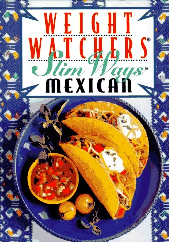 9780028603841: Weight Watchers Slim Ways: Mexican