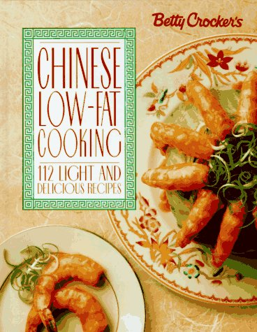9780028603919: Betty Crocker's Chinese Low-Fat Cooking (Betty Crocker Home Library)