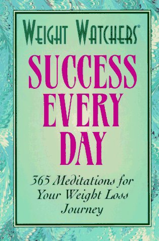 9780028603926: Weight Watchers Success Every Day: 365 Meditations for Your Weight Loss Journey