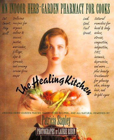 9780028603940: The Healing Kitchen: An Indoor Herb-Garden Pharmacy for Cooks