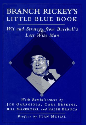 9780028604008: Branch Rickey's Little Blue Book: Wit and Strategy from Baseball's Last Wise Man