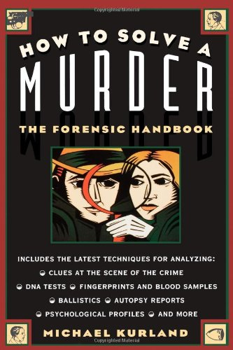 9780028604107: How To Solve a Murder: The Forensic Handbook