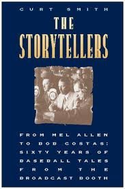 9780028604114: The Storytellers: From Mel Allen to Bob Costas : Sixty Years of Baseball Tales from the Broadcast Booth