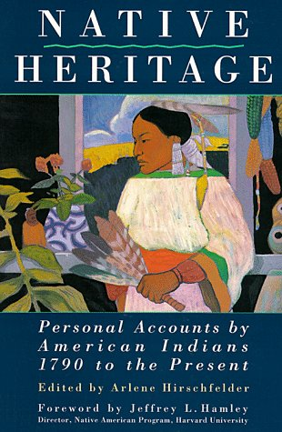 9780028604121: Native Heritage: Personal Accounts by American Indians, 1790 to the Present