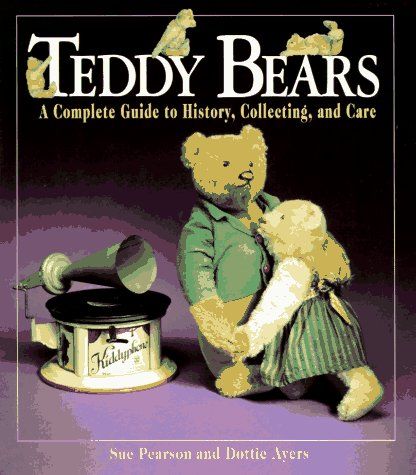 9780028604176: Teddy Bears: A Guide to Their History, Collecting, and Care