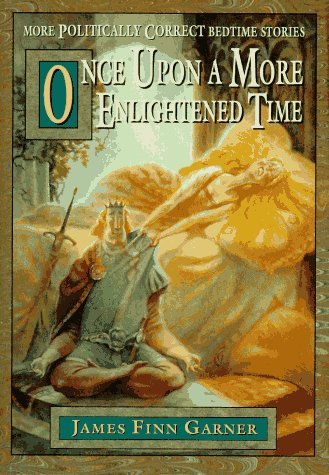 9780028604190: Once upon a More Enlightened Time: More Politically Correct Bedtime Stories