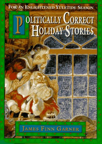 9780028604206: Politically Correct Holiday Stories: For an Enlightened Yuletide Season