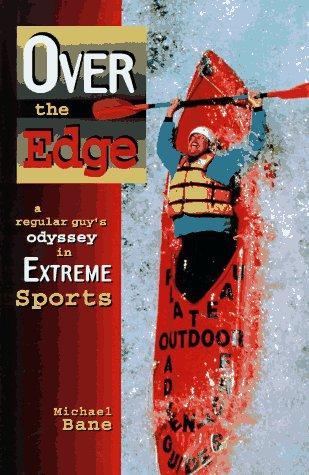 9780028604268: Over the Edge: A Regular Guy's Odyssey in Extreme Sports