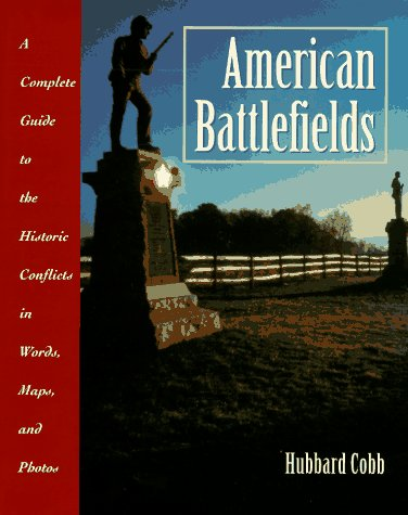 9780028604282: American Battlefields: A Complete Guide to the Historic Conflicts in Words, Maps, and Photos