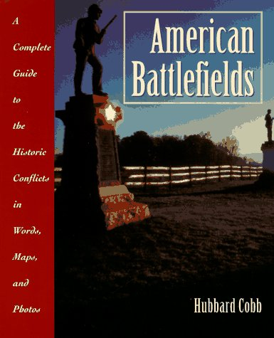 9780028604367: American Battlefields: A Complete Guide to the Historic Conflicts in Words, Maps, and Photos