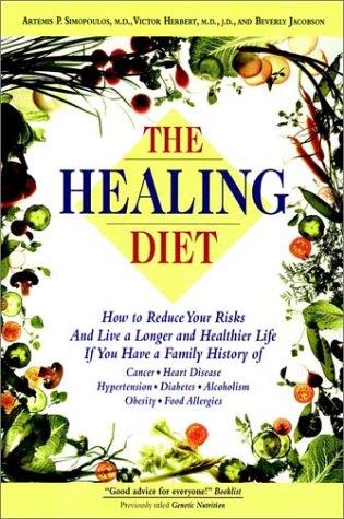 The Healing Diet: Artemus P. Simopoulos,