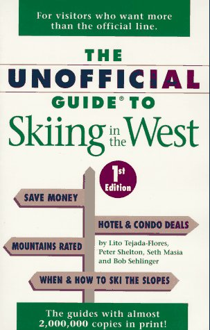 9780028604930: The Unofficial Guide to Skiing in the West (Unofficial Guides)